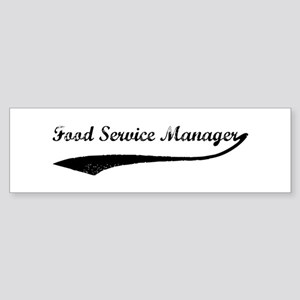 Food Service Manager (vintage Bumper Sticker