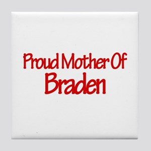 Proud Mother of Braden Tile Coaster