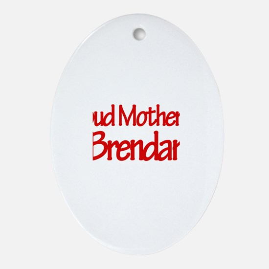 Proud Mother of Brendan Oval Ornament