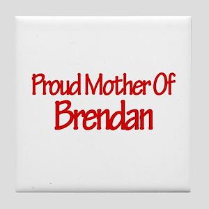 Proud Mother of Brendan Tile Coaster