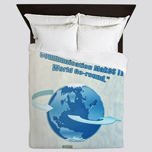 1st Quote; Communication Makes The Wor Queen Duvet