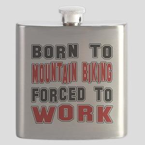 Born To Mountain Biking Forced To Work Flask