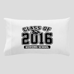 Class Of 2016 Nursing Pillow Case