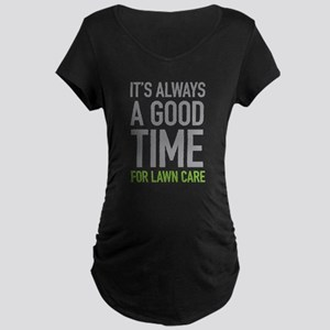 Lawn Care Maternity T-Shirt