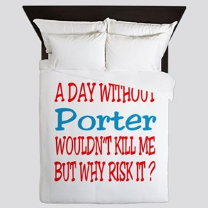 A day without Porter Queen Duvet