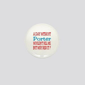 A day without Porter Mini Button