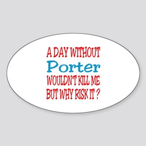 A day without Porter Sticker (Oval)
