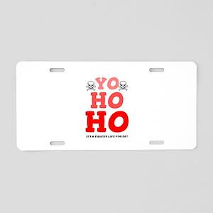 YO HO HO - IT'S A PIRATES L Aluminum License Plate