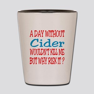 A day without Cider Shot Glass