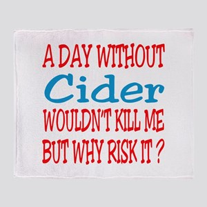 A day without Cider Throw Blanket
