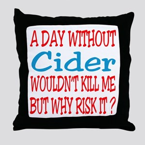 A day without Cider Throw Pillow