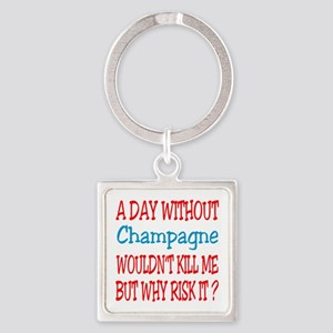 A day without Champagne Square Keychain