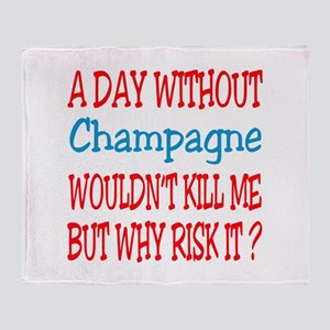 A day without Champagne Throw Blanket