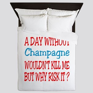 A day without Champagne Queen Duvet