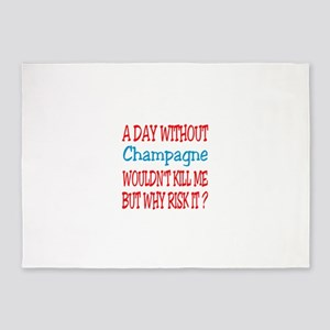 A day without Champagne 5'x7'Area Rug