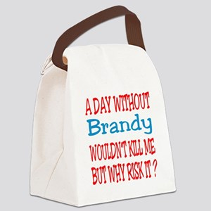 A day without Brandy Canvas Lunch Bag