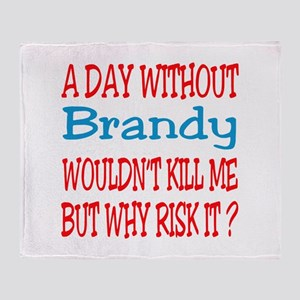 A day without Brandy Throw Blanket
