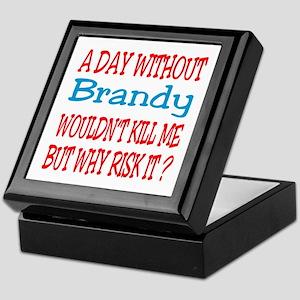 A day without Brandy Keepsake Box