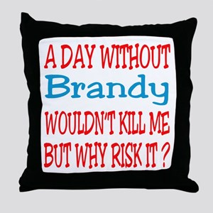 A day without Brandy Throw Pillow
