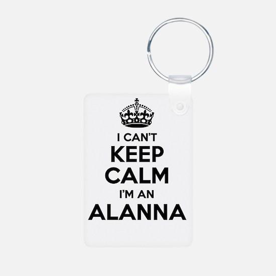 I can't keep calm Im ALANNA Keychains