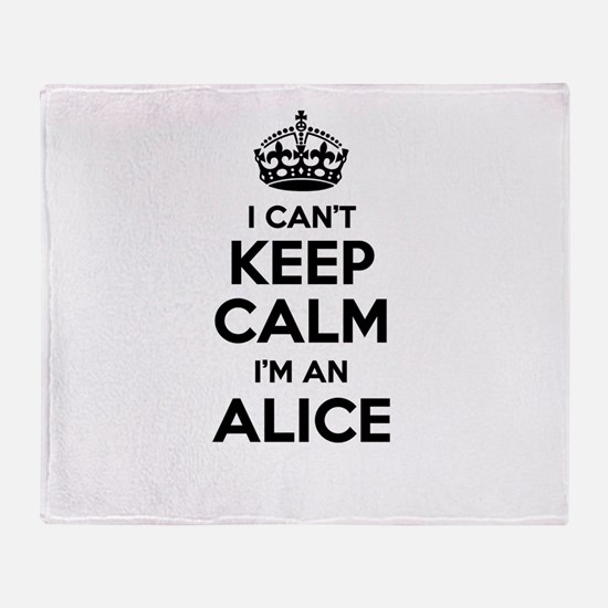 I can't keep calm Im ALICE Throw Blanket
