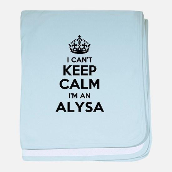 I can't keep calm Im ALYSA baby blanket