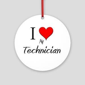 I Love My Technician Ornament (Round)