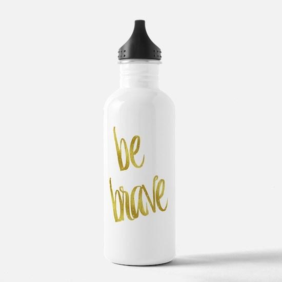 Cute Be brave Water Bottle
