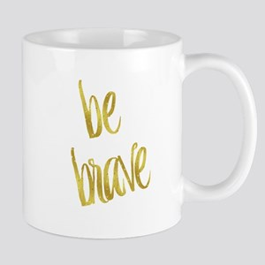 Be Brave Gold Faux Foil Metallic Glitter Quot Mugs