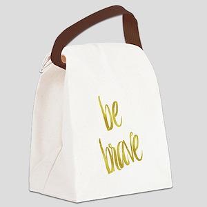 Be Brave Gold Faux Foil Metallic Canvas Lunch Bag