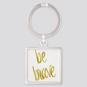 Be Brave Gold Faux Foil Metallic Glitter Keychains