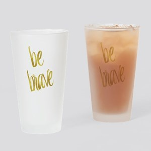 Be Brave Gold Faux Foil Metallic Gl Drinking Glass
