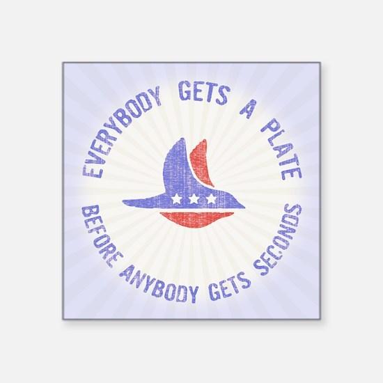 "everybody gets a Square Sticker 3"" x 3"""