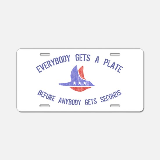 everybody gets a Aluminum License Plate
