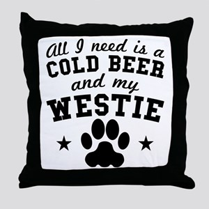 All I Need Is A Cold Beer And My Westie Throw Pill