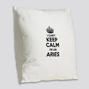 I can't keep calm Im ARIES Burlap Throw Pillow