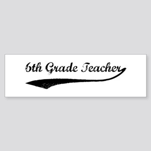 6th Grade Teacher (vintage) Bumper Sticker