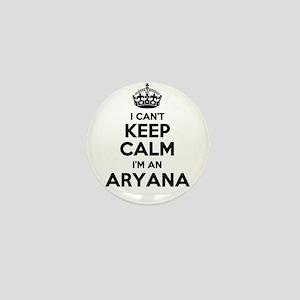 I can't keep calm Im ARYANA Mini Button