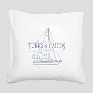 Turks and Caicos - Square Canvas Pillow
