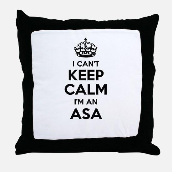 I can't keep calm Im ASA Throw Pillow