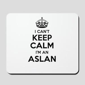 I can't keep calm Im ASLAN Mousepad