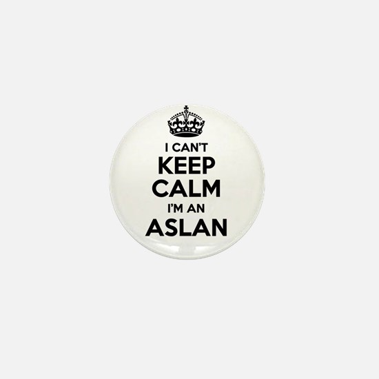 I can't keep calm Im ASLAN Mini Button