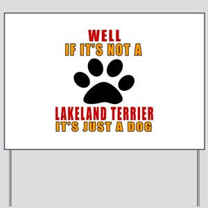If It Is Not Lakeland Terrier Dog Yard Sign