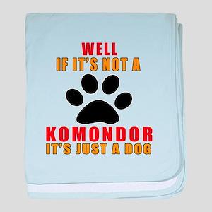 If It Is Not Komondor Dog baby blanket