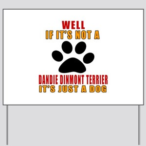 If It Is Not Dandie Dinmont Terrier Dog Yard Sign