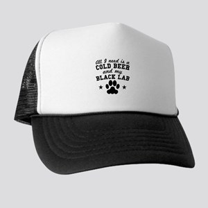 All I Need Is A Cold Beer And My Black Lab Trucker
