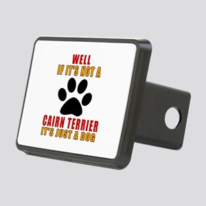 If It Is Not Cairn Terrier Rectangular Hitch Cover