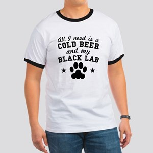 All I Need Is A Cold Beer And My Black Lab T-Shirt
