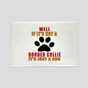 If It Is Not Border Collie Dog Rectangle Magnet