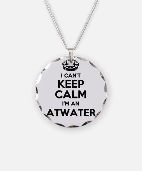 I can't keep calm Im ATWATER Necklace